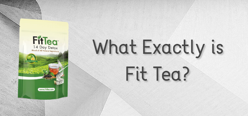 What exactly is fit tea?