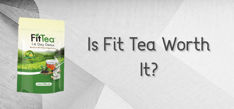 Is Fit Tea Worth It?