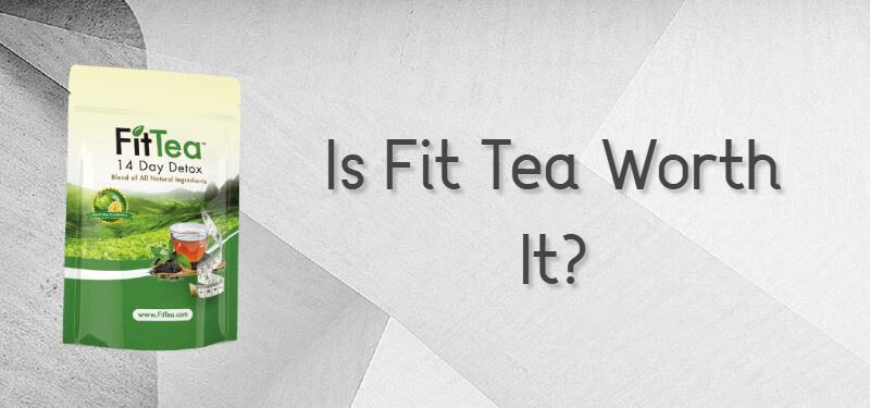 Is Fit Tea Worth It?
