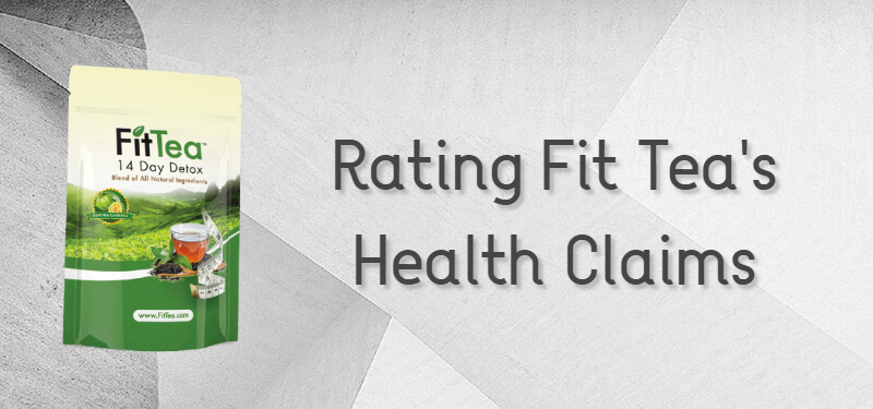 Rating Fit Tea's Health Claims